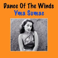 Dance Of The Winds — Yma Sumac
