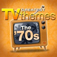 Greatest TV Themes: The 70s — TV Sounds Unlimited