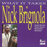 What It Takes — Kenny Barron, Rufus Reid, Randy Brecker, Nick Brignola, Dick Berk