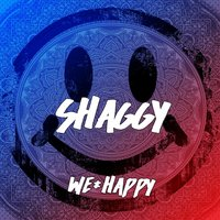 Shaggy — We Happy