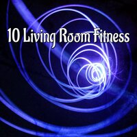 10 Living Room Fitness — Playlist DJs