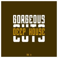 Gorgeous Deep House Cuts, Vol. 6 — сборник