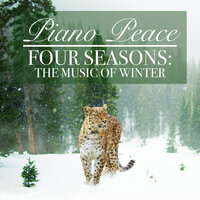 Four Seasons: The Music of Winter — Piano Peace