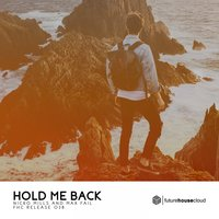 Hold Me Back - Extended Mix — Nicko Mills & Max Fail, Nicko Mills, Max Fail, Max Fail, Nicko Mills, Nicko Mills & Max Fail