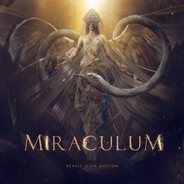 Miraculum — Really Slow Motion