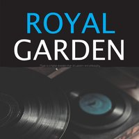 Royal Garden — Louis Armstrong, Louis Armstrong And The All-Stars