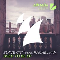 Used To Be EP — Rachel MW, Slave City