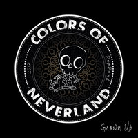 Grown Up — Colors Of Neverland