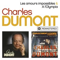 Les amours impossibles / A l'Olympia — Charles Dumont