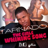 Thc - The Girls Whining Song - Single — Tarnado