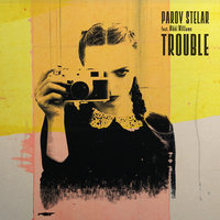 TROUBLE — Parov Stelar, Nikki Williams