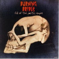 Fall of the Plastic Empire — Burning Brides