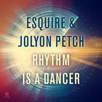 Rhythm Is a Dancer — eSQUIRE & Jolyon Petch