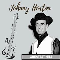 Greatest Hits — Johnny Horton