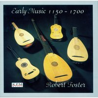 Early Music 1150-1700 — Robert Foster, The KPM Orchestra