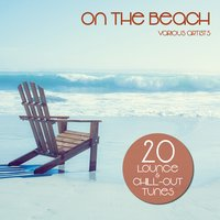 On the Beach (20 Lounge & Chill-Out Tunes) — сборник