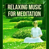 Relaxing Music for Meditation – Calm Music For Meditation, Bright Side of Life, Healing Touch, Instrumental , Yoga Healing, Deep Nature Sounds, Soft Music, Sound Therapy for Stress Relief — Deep Meditation Music System