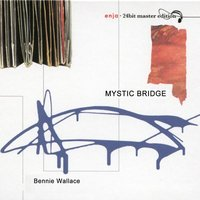 Enja 24-Bit Master Edition: Mystic Bridge — Bennie Wallace, Chick Corea, Eddie Gomez, Dannie Richmond