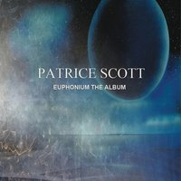 Euphonium the Album — Patrice scott