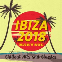 Ibiza 2018 - Mar Y Sol (Chillout Hits and Classics) — сборник
