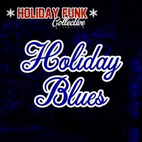 Holiday Blues — Holiday Funk Collective