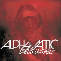 Status Unstable — Alphamatic