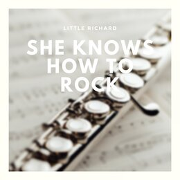 She Knows How to Rock — Little Richard
