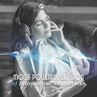 Most Powerful Session of Instrumental Soundtracks: Unforgettable Epic Cinematic Music — сборник