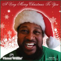 A Very Merry Christmas to You — Victor Willis