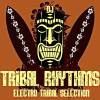 Tribal Rhythms: Electro Tribal Selection — сборник