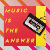 Music Is the Answer — сборник