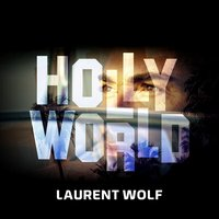 Hollyworld — Laurent Wolf
