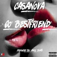 Go Best Friend — Casanova