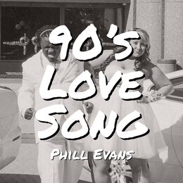 90's Love Song — Phill Evans