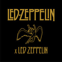 Led Zeppelin x Led Zeppelin — Led Zeppelin