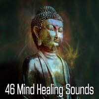 46 Mind Healing Sounds — Entspannungsmusik