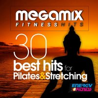 Megamix Fitness 30 Best Hits for Pilates and Stretching — сборник