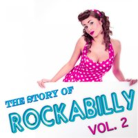 The Story of Rockabilly Vol. 2 — сборник
