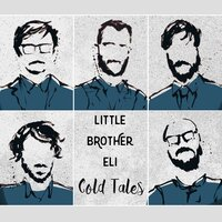 Cold Tales — Little Brother Eli