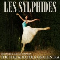 Les Sylphides (Ballet) — Фредерик Шопен, Philadelphia Orchestra, Eugene Ormandy, The Philadelphia Orchestra|Eugene Ormandy