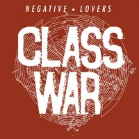 Class War — Negative Lovers