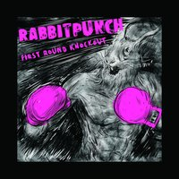 First Round Knockout — RabbitPunch