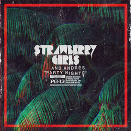 Party Nights — Andres, Strawberry Girls, Strawberry Girls & Andrés