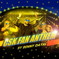 CSK Fan Anthem - Single — Benny Dayal