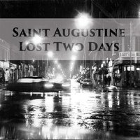 Lost Two Days — Saint Augustine