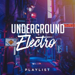 Underground Electro Playlist — Electro Lounge All Stars, DJ Electronica Trance, Electronica House, Electro Lounge All Stars, DJ Electronica Trance, Electronica House