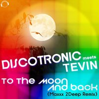 To the Moon and Back — Discotronic, Tevin