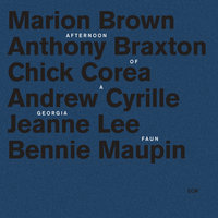 Afternoon Of A Georgia Faun — Chick Corea, Jeanne Lee, Bennie Maupin, Anthony Braxton, Andrew Cyrille, Marion Brown