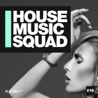 House Music Squad #16 — сборник
