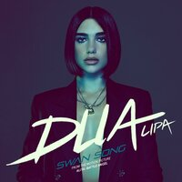 "Swan Song (From the Motion Picture ""Alita: Battle Angel"") — Dua Lipa"